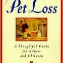 Pet Loss: A Thoughtful Guide for Adults and Children