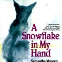 A Snowflake in my Hand, Samantha Mooney