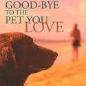 Saying Goodbye to the Pet That You Love, Lori Green